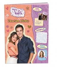 Disney Violetta Zawsze blisko