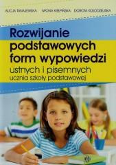 Rozwijanie podstawowych form wypowiedzi ustnych i pisemnych ucznia szkoły podstawowej