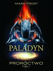 Paladyn Proroctwo Tom 1