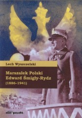 Marszałek Polski Edward Śmigły-Rydz