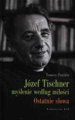 Józef Tischner Myślenie według miłości