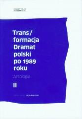 Transformacja Dramat polski po 1989 roku Tom 2