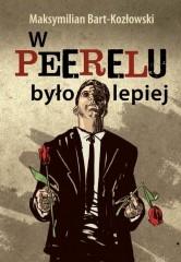 W Peerelu było lepiej