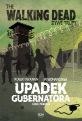 The Walking Dead 3. Żywe Trupy. Upadek Gubernatora
