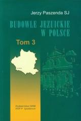 Budowle jezuickie w Polsce XVI-XVIII w. Tom 3