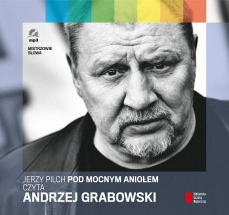 Pod Mocnym Aniołem czyta Andrzej Grabowski