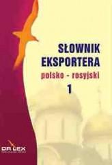 Słownik eksportera polsko-rosyjski, rosyjsko-polski / Słownik skrótów ekonomicznych rosyjsko polski