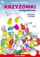 Krzyżówki ortograficzne dla dzieci 7-12 lat Moje hobby