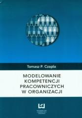 Modelowanie kompetencji pracowniczych w organizacji