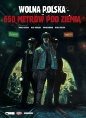 Wolna Polska - 650 metrów pod ziemią