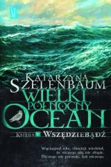 Wielki Północny Ocean Księga 5  Wszędziebądź