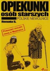 Opiekunki osób starszych Polskie niewolnice