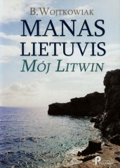 Manas Lietuvis Mój Litwin
