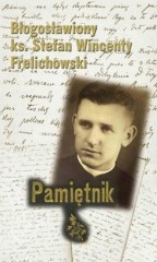 Pamiętnik Błogosławiony ks. Stefan Wincenty Frelichowski