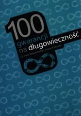 100 gwarancji na długowieczność