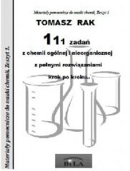 111 zadań z chemii ogólnej i nieorganicznej z pełnymi rozwiązaniami krok po kroku