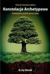 Konstelacje Archetypowe Szamańska podróż przez życie