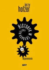 Historyk w trybach historii Wspomnienia