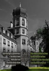 Górnośląscy potentaci - dziedzictwo Hencel von Donnersmarków