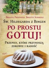 Św. Hildegarda z Bingen Po prostu gotuj