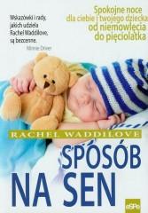 Sposób na sen Spokojne noce dla ciebie i twojego dziecka od niemowlęcia do pięciolatka