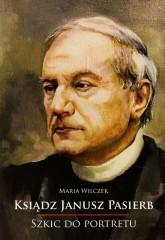 Ksiądz Janusz Pasierb Szkic do portretu