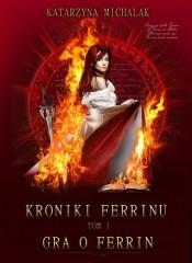Kroniki Ferrinu Tom 1 Gra o Ferrin