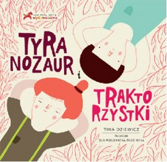 Tyranozaur i Traktorzystki
