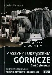 Maszyny i urządzenia górnicze Podręcznik dla zawodu technik górnictwa podziemnego Część 1