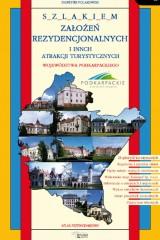 Szlakiem założeń rezydencjonalnych i innych atrakcji turystycznych województwa podkarpackiego