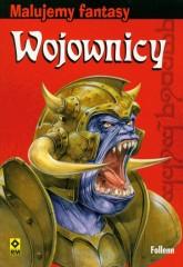 Malujemy fantasy Wojownicy