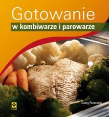 Gotowanie w kombiwarze i parowarze