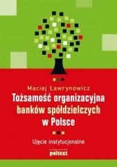 Tożsamość organizacyjna banków spółdzielczych w Polsce