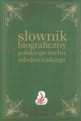 Słownik biograficzny polskiego ruchu młodowiejskiego Tom 3