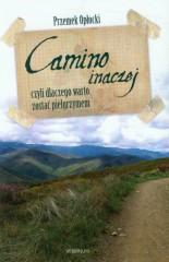 Camino inaczej czyli dlaczego warto zostać pielgrzymem