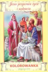 Jezus przywraca życie i uzdrawia