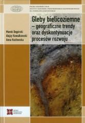 Gleby bielicoziemne geograficzne trendy oraz dyskontynuacje procesów rozwoju