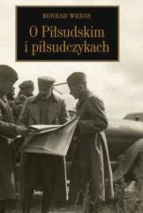 O Piłsudskim i piłsudczykach