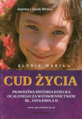 Gloria Maria Cud życia