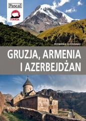 Gruzja Armenia i Azerbejdżan Przewodnik ilustrowany