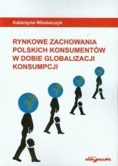 Rynkowe zachowania polskich konsumentów w dobie globalizacji konsumpcji