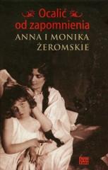 Ocalić od zapomnienia Anna i Monika Żeromskie