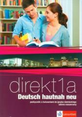 Direkt 1A Deutsch hautnah neu Podręcznik z ćwiczeniami do języka niemieckiego z płytą CD Zakres rozszerzony