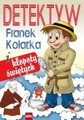 Detektyw Franek Kołatka i kłopoty świętych