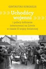 Uchodźcy wojenni i polscy żołnierze internowani na Litwie w czasie II wojny światowej