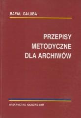 Przepisy metodyczne dla archiwistów
