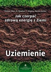 Jak czerpać zdrową energię z Ziemi Uziemienie