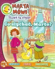 Marta mówi Słowa są super 12 Co słychać, Marto?