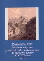 Peregrynacje do źródeł część 3 Przestrzeń mityczna, przestrzeń realna Lubelszczyzny w twórczości pisa