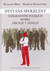 """Dystans społeczny emigrantów polskich wobec """"obcych"""" i """"innych"""""""